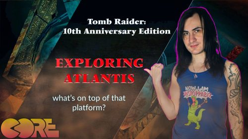 [Video] Exploring Atlantis: What's on that platform? Tomb Raider: 10th Anniversary Edition