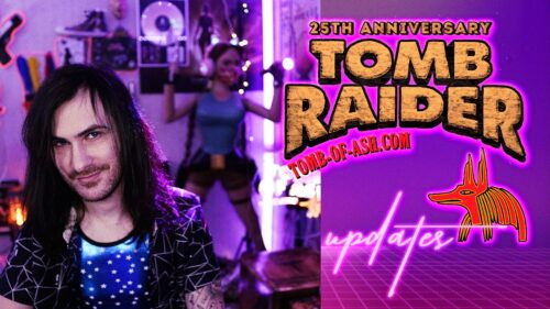 Tomb Raider 25th Anniversary Projects [VLOG]